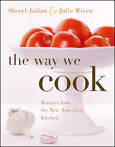 The Way We Cook, by Sheryl Julian and Julie Riven